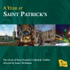 Product Image: The Choir of Saint Patrick's Cathedral, Dublin  - A Year At Saint Patrick's