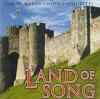 Product Image: Morriston Orpheus Choir, Pontarddulais Male Choir - Land Of Song: Great Welsh Choir Favourites