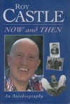 Product Image: Roy Castle - Now And Then: An Autobiography