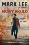 Mark Lee - Hurt Road: The Music, The Memories And The Miles Between