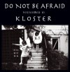 Kloster - Do Not Be Afraid