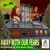 Product Image: A G And Kate - Away With Our Fears: Christmas At The Ryan Opry