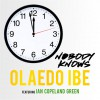 Product Image: Olaedo Ibe - Nobody Knows (ftg Ian Copeland Green)