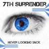 Product Image: 7th Surrender - Never Looking Back