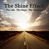 Product Image: The Shine Effect - The Life. The Hope. The Journey.