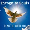 Product Image: Incognito Souls - Peace Be With You