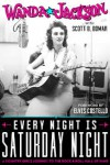 Product Image: Wanda Jackson, Scott B Bomar - Every Night Is Saturday Night: A Country Girl's Journey To The Rock 'n' Roll Hall Of Fame