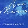 Product Image: Edwin Fawcett - Ave Maria