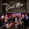 Gaither Vocal Band, The Oak Ridge Boys & Gatlin Brothers - A Few Good Men