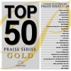 Maranatha Music - Top 50 Praise Series Gold
