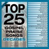 Product Image: Maranatha Music - Top 25 Gospel Praise Songs Decades