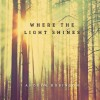 Product Image: Andrew Robinson - Where The Light Shines