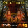 Scott Farrell - Orgue Heroique