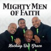 Product Image: Mighty Men Of Faith - Nothing But Grace