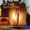 Tewkesbury Abbey Schola Cantorum, Simon Bell  - Our Lady Queen Of Peace