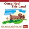 Product Image: Robin Mark - Come Heal This Land
