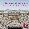 Product Image: Rochester Cathedral Choir, Scott Farrell and Claire Innes-Hopkins  - The Songs The Angels Sing