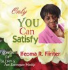 Product Image: Ifeoma R Fiiriter - Only You Can Satisfy: Songs Of Glory 5