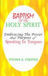 Product Image: Ifeoma R Fiiriter - Baptism Of The Holy Spirit: Embracing The Power And Purpose Speaking In Tongues