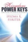 Product Image: Ifeoma R Fiiriter - Kingdom Power Keys for Total Victory & Dominion