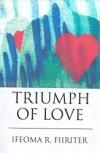 Product Image: Ifeoma R Fiiriter - Triumph Of Love
