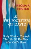 Product Image: Ifeoma R Fiiriter - In The Footsteps Of David: Godly Wisdom Trough The Life Of The Man After God's Heart