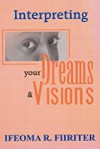 Product Image: Ifeoma R Fiiriter - Interpreting Your Dreams And Visions
