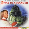 Product Image: St Paul's Cathedral Choir - Away In A Manger (Laserlight)