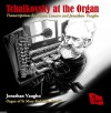 Product Image: Jonathan Vaughn - Tchaikovsky At The Organ