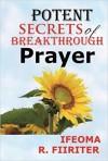 Product Image: Ifeoma R Fiiriter - Potent Secrets Of Breakthrough Prayer