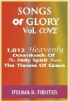 Product Image: Ifeoma R Fiiriter - Song Of Glory: 1,012 Heavenly Downloads Of The Holy Spirit From The Throne Of Grace