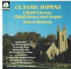 Product Image: CBSO Chorus, CBSO Brass And Organ, Simon Halsey - Classic Hymns