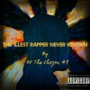 Product Image: RP Tha Chozen 1 - The 1llest Rapper Never Known
