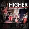 Product Image: Spirit Led Worshipers  - Higher