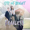 Product Image: City Of Bright - Fearless