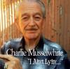Product Image: Charlie Musselwhite - I Ain't Lyin'... [live]
