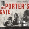 Product Image: The Porter's Gate - Work Songs: The Porter's Gate Worship Project Vol 1
