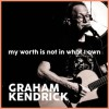 Product Image: Graham Kendrick - My Worth Is Not In What I Own