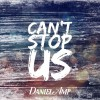 Product Image: Daniel AMP - Can't Stop Us