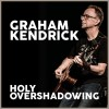 Product Image: Graham Kendrick - Holy Overshadowing
