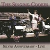 Product Image: The Singing Cookes - Silver Anniversary Live