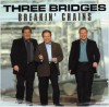 Product Image: Three Bridges - Breakin' Chains