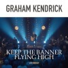 Product Image: Graham Kendrick - Keep The Banner Flying High