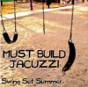 Product Image: Must Build Jacuzzi - Swing Set Summer
