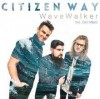 Product Image: Citizen Way - WaveWalker ftg Bart Millard