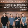 Product Image: Anthem Lights - I Can Only Imagine/Word Of God Speak/Even If