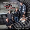 Product Image: Andrew Marshall & Sixth Hour - Maybe This Time