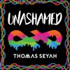 Product Image: Thomas Seyah - Unashamed