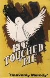 Product Image: Heavenly Melody - He Touched Me