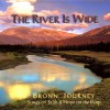 Product Image: Bronn Journey - The River  Is Wide